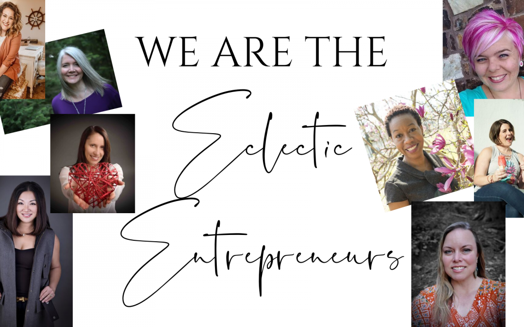 Welcome to the Eclectic Entrepreneurs!
