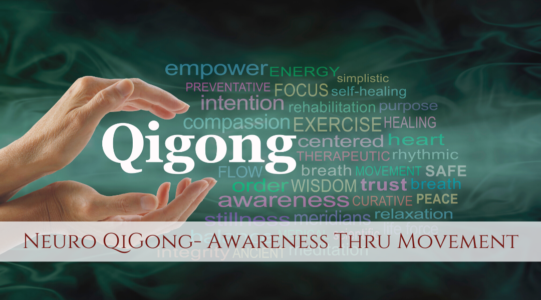 Neuro QiGong- Awareness Thru Movement with Fanny Elizaga