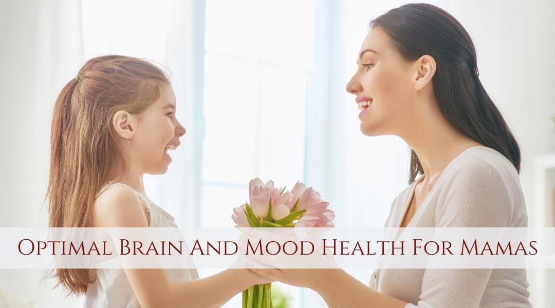 Optimal Brain And Mood Health For Mamas with Nicki Reid