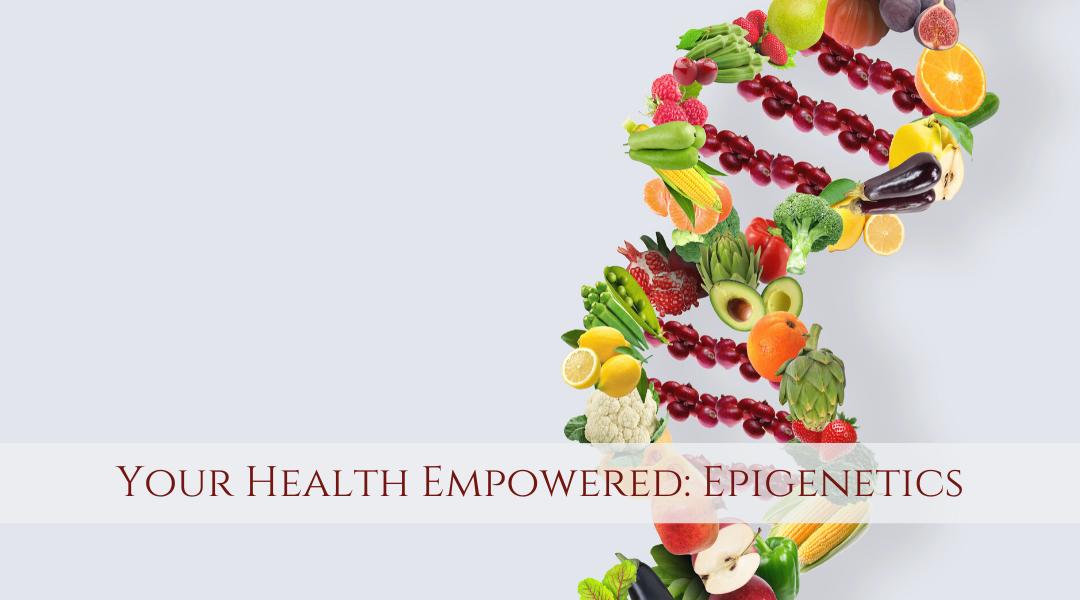 Your Health Empowered: Epigenetics with Kara Krueger